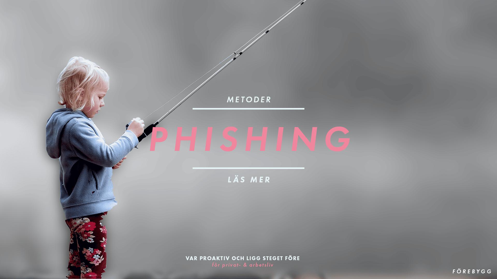 Förebygg - Blogg - metoder - phishing