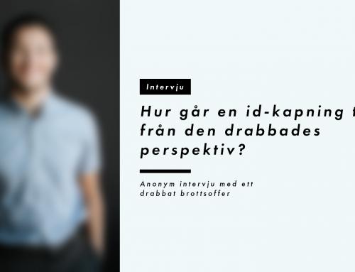 Intervju – Hur går en ID-kapning till från den drabbades perspektiv?
